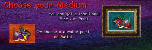 Choose Your Medium